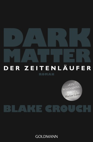 dark matter goldmann blake crouch rezension